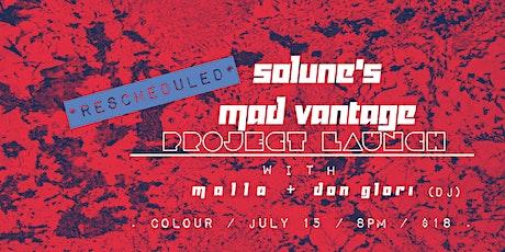 SOLUNE's 'Mad Vantage' **PROJECT LAUNCH** // MALLA // Don Glori (DJ) tickets