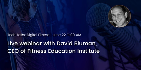 The Future of the Fitness Industry - Live Webinar with David Bluman tickets