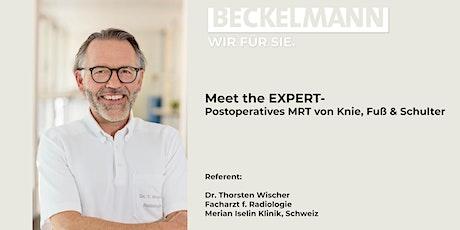 Meet the EXPERT- Postoperatives MRT von Knie,Fuß & Schulter Tickets