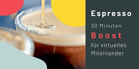 Espresso Session · 30 Minuten Boost für virtuelles Miteinander Tickets