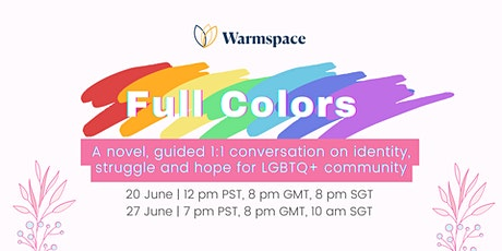Full Colors - Guided LGBTQ Conversation on Identity, Struggle and Hope tickets
