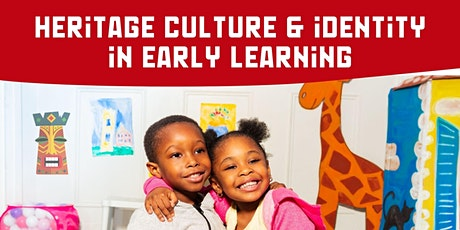 Heritage Culture & Identity in Early Learning: Resources for Black Children tickets