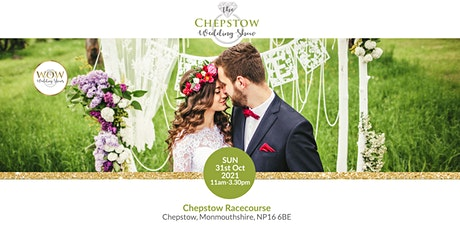 The Chepstow Wedding Show 31st October 2021 tickets