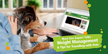Maxi Zoo Expert Talk - Weight management and travelling with pets biglietti