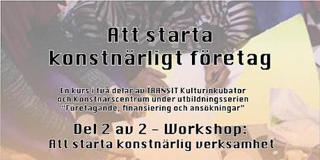 Att Starta Konstnärligt Företag - del 2 workshop tickets