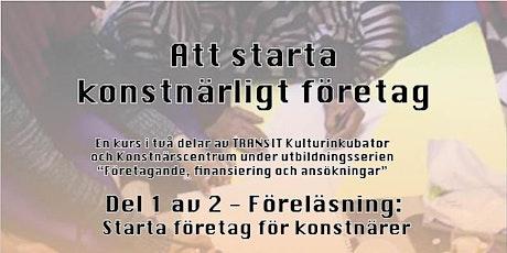 Att Starta Konstnärligt Företag - Del 1 föreläsning biljetter