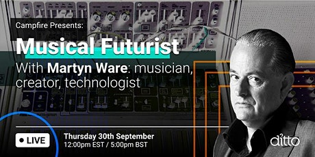 Campfire Presents: Musical Futurist with Martyn Ware tickets