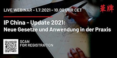 IP China - Update 2021: Neue Gesetze und Anwendung in der Praxis Tickets