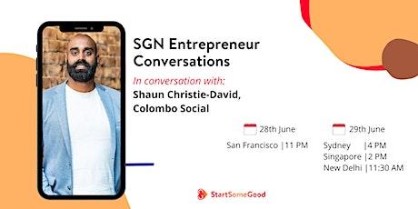 SGN Entrepreneur Conversations: Shaun Christie-David, Colombo Social tickets