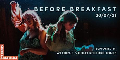 Before Breakfast, Weedipus & Holly Redford Jones tickets