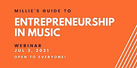 WEBINAR | Millie's Guide to Entrepreneurship in Music tickets