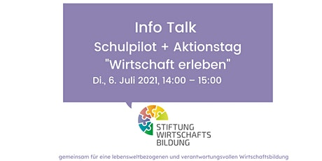 """Info Talk Schulpilot Wirtschaftsbildung und Aktionstag """"Wirtschaft erleben"""" Tickets"""