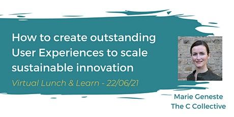 How to create great User Experiences to scale Sustainable Innovation tickets