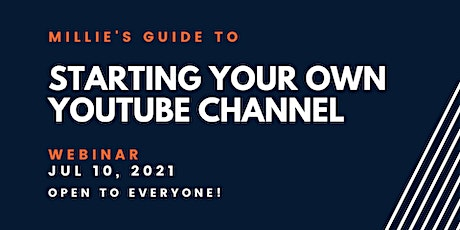 WEBINAR | Millie's Guide to Starting Your Own YouTube Channel tickets