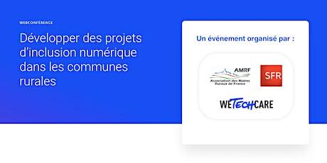 Développer des projets d'inclusion numérique dans les communes rurales billets