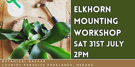 Elkhorn Mounting Workshop tickets