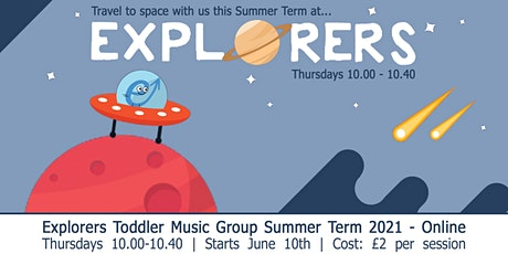 Explorers Online Music Group for babies & toddlers: Summer Space Exhibition tickets