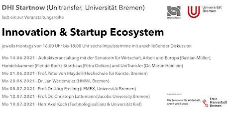 Bremen - Innovation & Startup Ecosystem (6 Termine mit Impulsvorträgen) Tickets