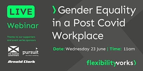 Flexibility Works LIVE> Gender Equality in the Post Covid Workplace tickets