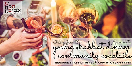 INVITATION: Tel Aviv Shabbat Dinner & Cocktails, Fri June 18 tickets