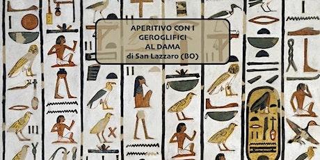 Aperitivo con i Geroglifici e la Stele di Rosetta al Dama biglietti