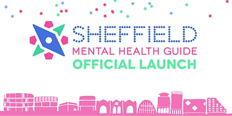 Sheffield Mental Health Guide Official Launch! tickets