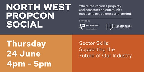 NorthWest PropCon Social - Skills: Supporting the Future of Our Industry tickets