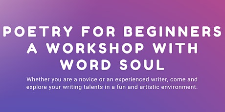 Poetry for Beginners a Workshop With Word Soul tickets