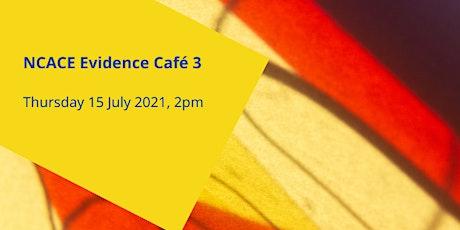 NCACE Evidence Café 3 tickets