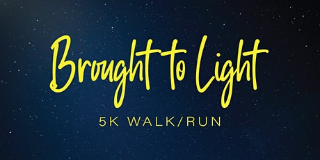 Brought to Light 5K Walk/Run tickets