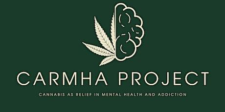 CARMHA (CANNABIS AS RELIEF IN MENTAL HEALTH AND ADDICTION) tickets