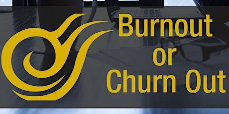 Burnout or Churn Out Workshop tickets
