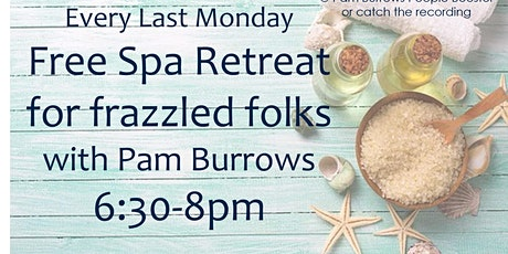 Online Spa Retreat - Monday June 28th - 6:30 - 8pm tickets