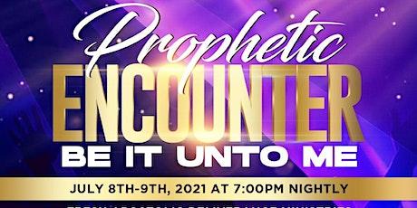 Prophetic Encounter - Be It Unto Me tickets
