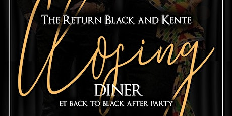 The Return Kente Closing Dinner and Afterparty billets
