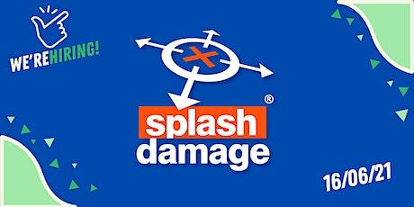 We're Hiring! With Splash Damage tickets