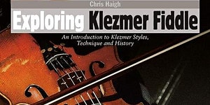 Explore Klezmer Fiddle with Chris Haigh
