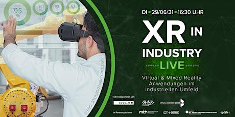 XR in Industry LIVE: VR- und MR-Anwendungen im industriellen Umfeld Tickets