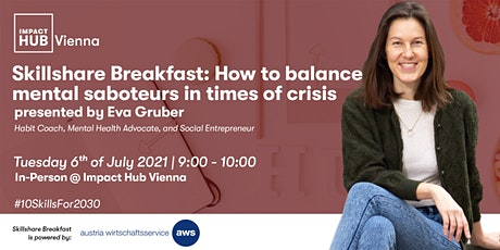 Skillshare Breakfast: How to balance mental saboteurs in times of crisis Tickets