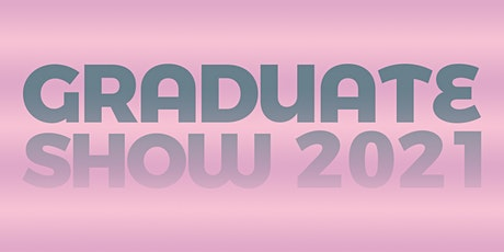 Art Academy London B.A. Fine Art & Foundation Degree Grad Show 2021 tickets