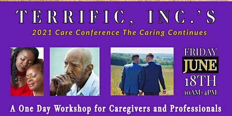 TERRIFIC, Inc.'s 2021 Care Conference the Caring Continues tickets