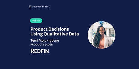 Webinar: Product Decisions Using Qualitative Data by Redfin Product Leader tickets