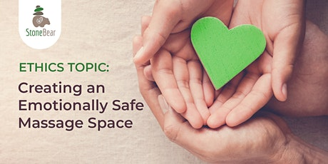 Ethics CE for FREE: Creating an Emotionally Safe Massage Space. tickets