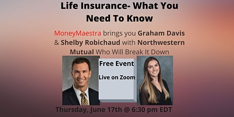 Life Insurance- What You Need To Know tickets