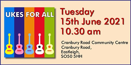UKES FOR ALL Live Class - The Cranbury Centre, Eastleigh. #20210615 tickets