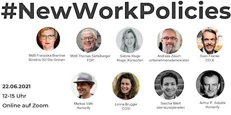 #NewWorkPolicies -welche Bedingungen braucht Arbeit in Zukunft? Tickets
