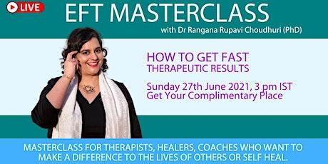 EFT Masterclass with Dr Rangana Rupavi Choudhuri (PhD) tickets