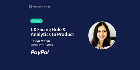 Webinar: CX Facing Role & Analytics to Product by PayPal Product Leader tickets