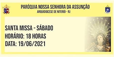 PNSASSUNÇÃO CABO FRIO - SANTA MISSA - SÁBADO - 18 HORAS - 19/06/2021 ingressos