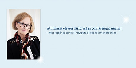 Barbro Westlund – Att främja elevers läsförmåga och läsengagemang! biglietti